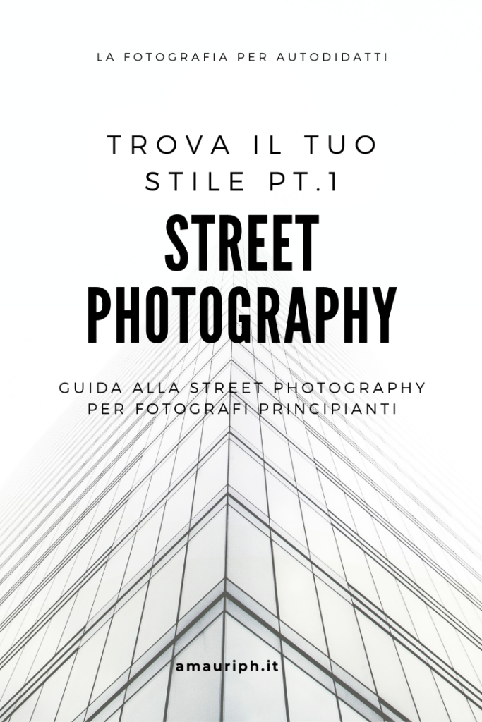 street photography guida fotografi principianti fotografi autodidatti