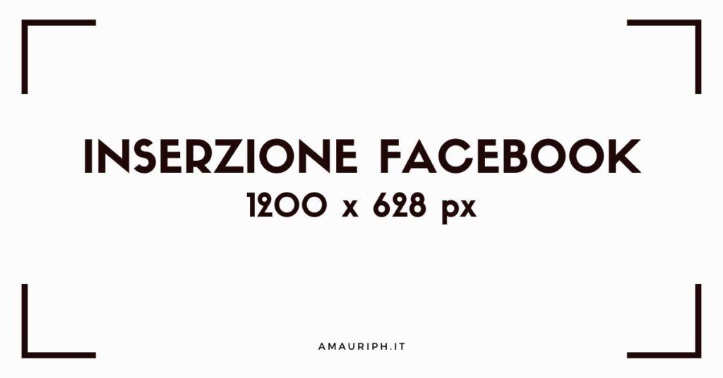 FORMATO INSERZIONE FACEBOOK 1200X628PX