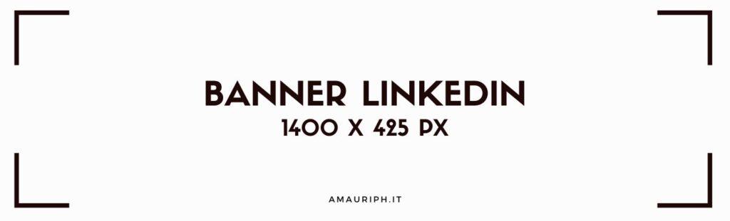 DIMENSIONI IMMAGINI LINKEDIN 1400X424 BANNER
