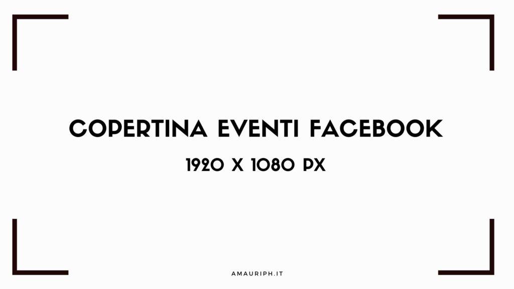 dimensioni copertina eventi facebook 1920x1080px