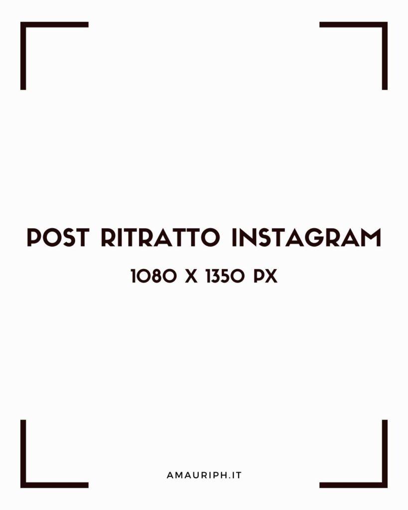FORMATO FOTO INSTAGRAM RITRATTO 1080X1350PX