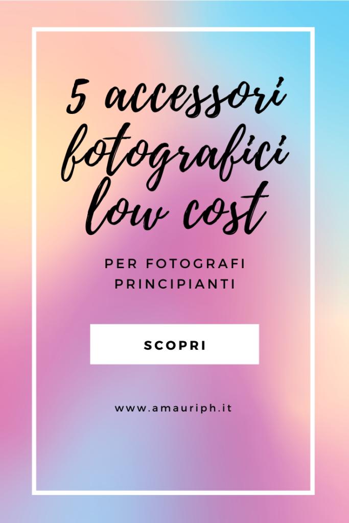 5 accessori fotografici low cost per fotografi principianti e fotografi autodidatti