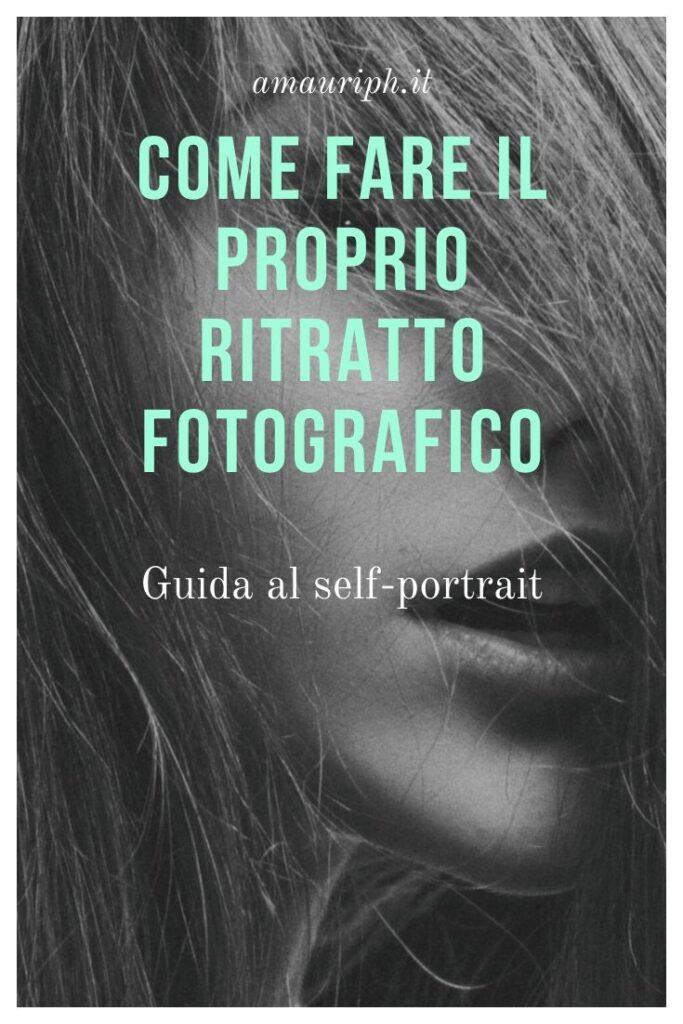 come fare proprio ritratto fotografico - guida al self portrait