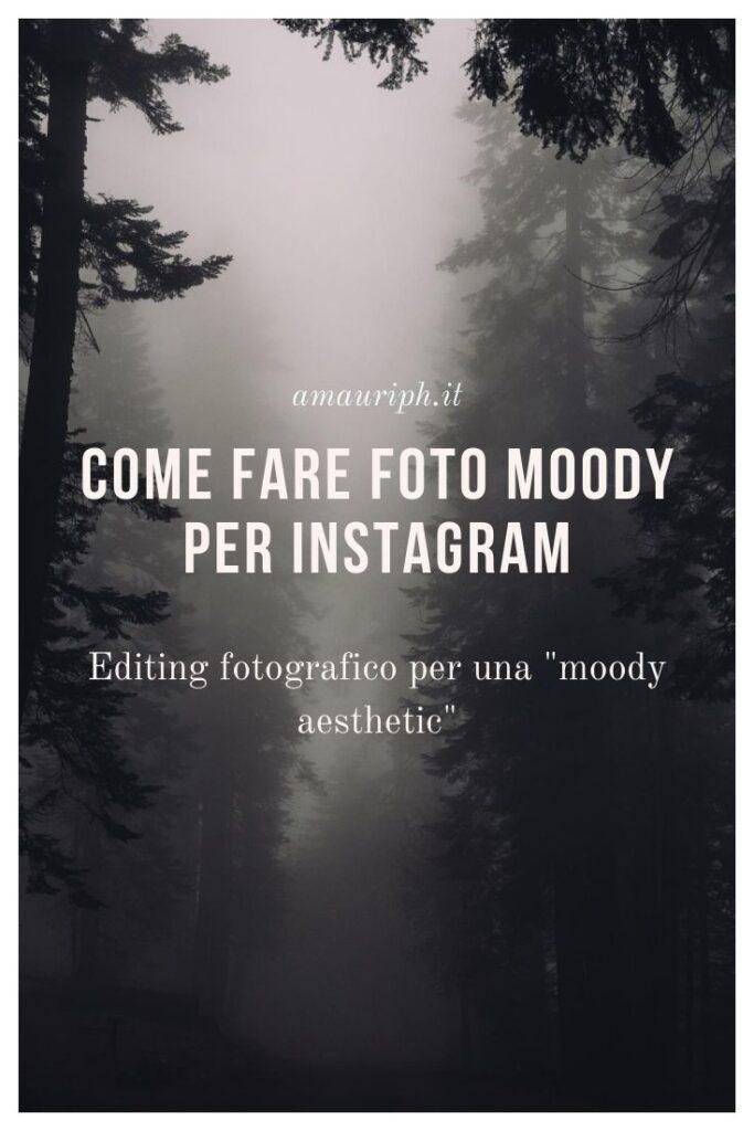 come fare foto moody per instagram editing fotografia
