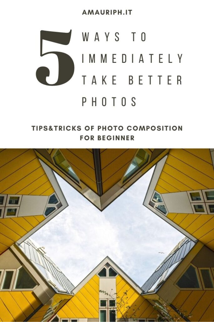 5 ways to immediately take better photos. Photo composition tips for beginner