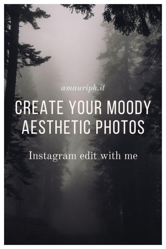 moody aesthetic photos instagram edit
