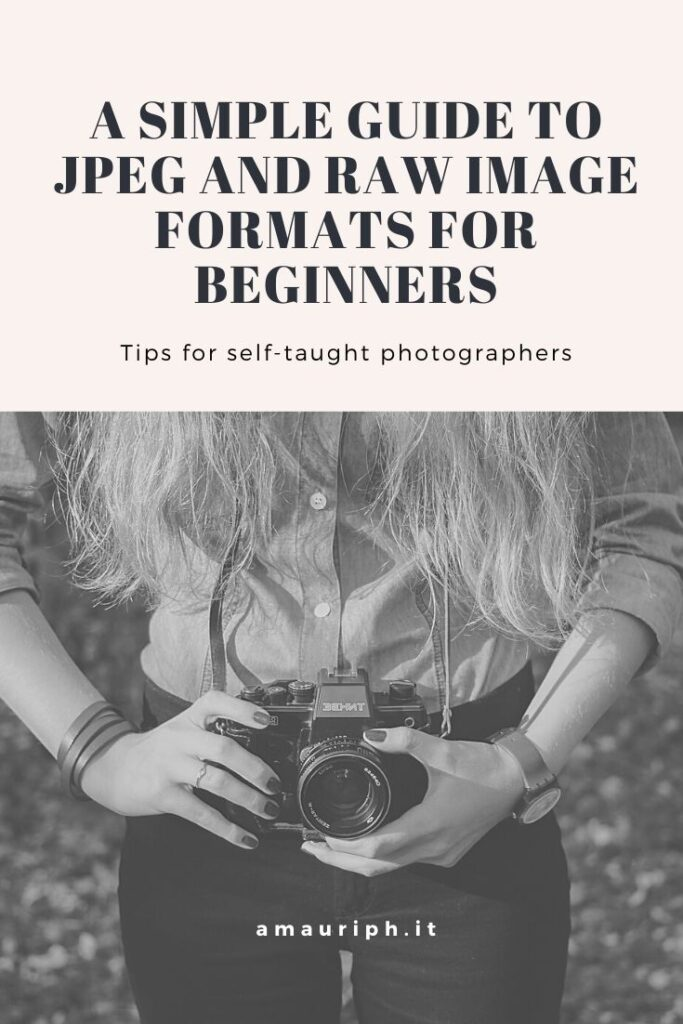 A simple guide to Jpeg and Raw image formats for beginners
