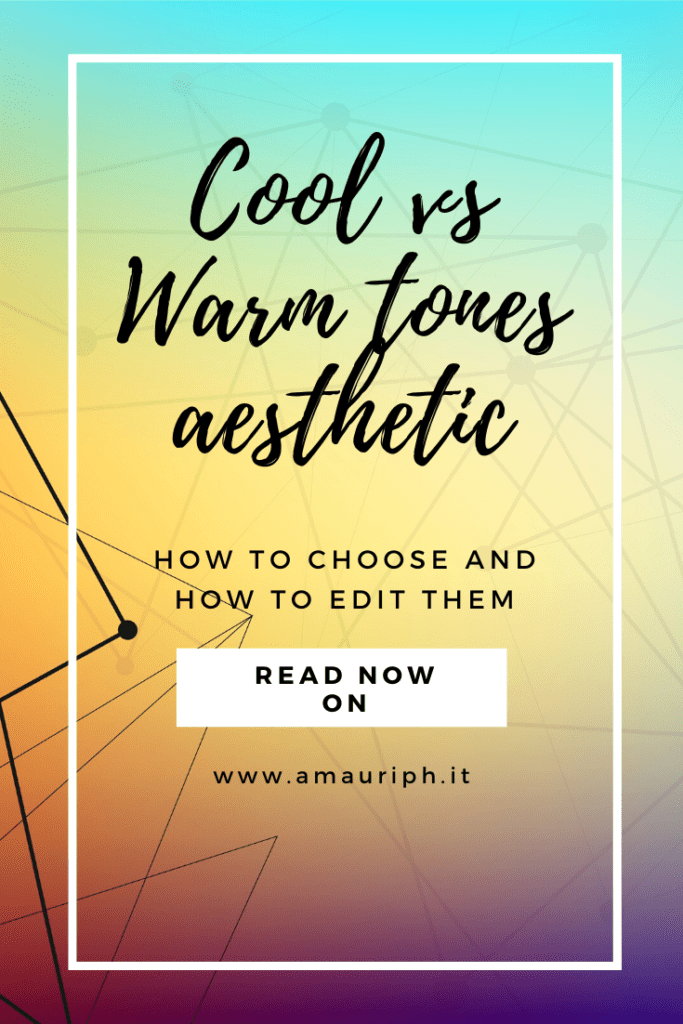 cool vs warm tones which to choose and how to edit them amauriph introductory guide