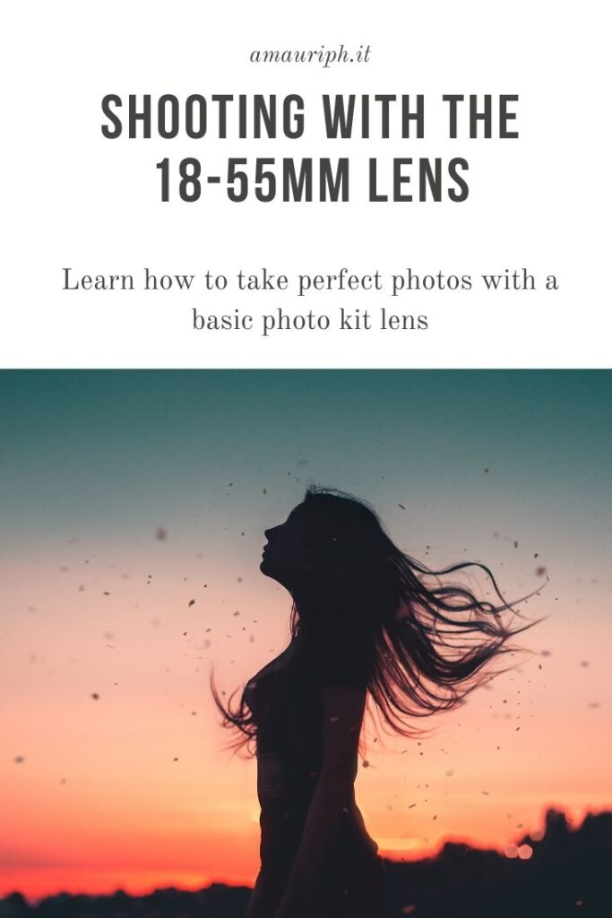 shooting with the 18-55mm lens. How to take better picture with a basic lens